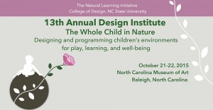 Cover photo for 13th Annual Natural Learning Initiative Design Institute